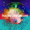 PLACEBO_cover album LOUD LIKE LOVE
